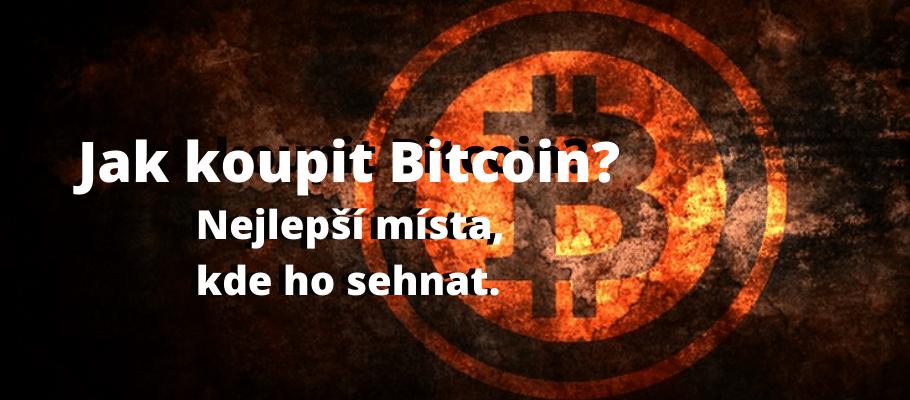 Jak Koupit Bitcoin? Místa kde ho zakoupit.